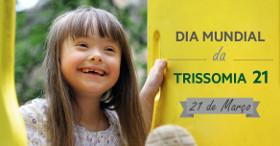 Dia Mundial Trissomia 21